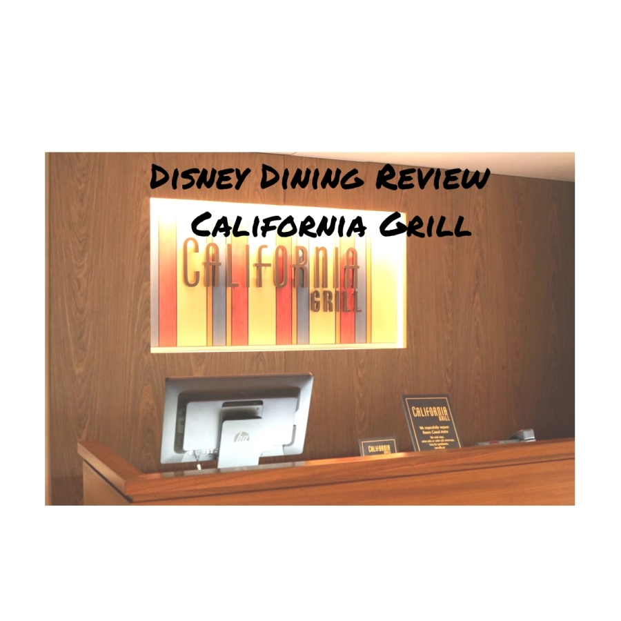 Disney Dining Review – California Grill