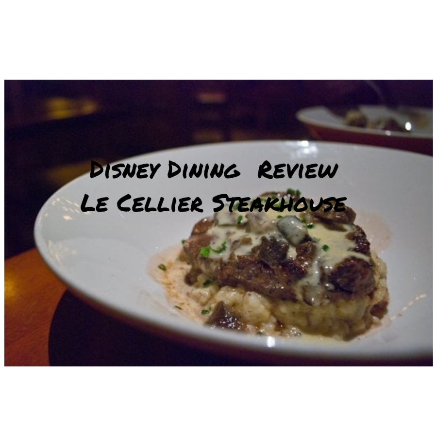 Disney Dining Review – Le CellierSteakhouse